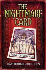 The Nightmare Card : Fiction For 9-12 Year Olds - Catherine Johnson