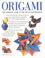 The Origami Handbook : The Complete Guide To The Art Of Paperfolding - Rick Beech