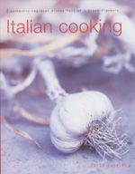 Italian Cooking : Authentic Regional Dishes Full Of Vibrant Flavours - Carla Capalbo
