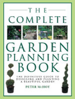 The Garden Planner : Innovative designs for small spaces - Peter McHoy
