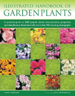 The Illustrated Encyclopedia of Garden Plants : A Practical Guide to Choosing the Best Plants for All Types of Garden, with 3000 Entries and 95 Photographs - Andrew Mikolajski