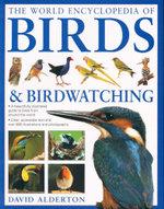 The World Encyclopedia of Birds & Birdwatching - David Alderton