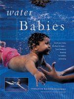 Teaching Your Baby to Swim - Francoise Barbira Freedman