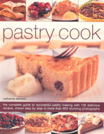 Pastry Cook : The complete guide to successful pastry making with 135 delicious recipes, shown step by step in more than 850 stunning photographs - Catherine Atkinson