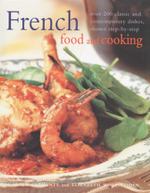 French Food and Cooking : Over 200 Classic And Contemporary Dishes, Shown Step-By-Step - Carole Clements