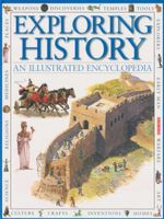 Exploring History : An Illustrated Encylopedia