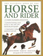 The Ultimate Book of the Horse And Rider - Judith Draper