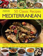 Mediterranean : 50 Classic Recipes - Jacqueline Clark