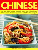 Chinese : The Very Best Of Chinese And Asian Cuisine With More Than 200 Delicious Recipes Shown Step By Step In Over 750 Fantastic Photographs