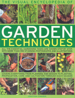 The Visual Encyclopedia of Garden Techniques : All The Essential Gardening Tasks are Shown Step By Step, With More Than 950 Photographs and Illustrations - Jonathan Edwards