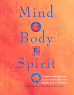 Mind Body Spirit : A pratical guide to natural therapies for health and well being - Mark Evans