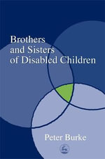 Brothers and Sisters of Disabled Children - Peter Burke