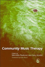 Community Music Therapy : International Initiatives - Mercedes Pavlicevic