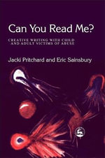 Can You Read Me? : Creative Writing with Child and Adult Victims of Abuse - Jacki Pritchard