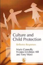 Culture and Child Protection : Reflexive Responses - Marie Connolly