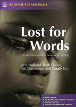Lost for Words : Loss and Bereavement Awareness Training - John Holland