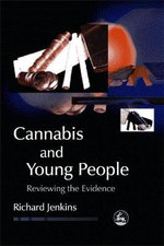 Cannabis and Young People : Reviewing the Evidence - Richard Jenkins