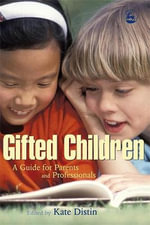 Gifted Children : A Guide for Parents and Professionals - Kate Distin