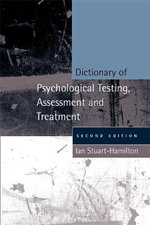 Dictionary of Psychological Testing, Assessment and Treatment - Ian Stuart-Hamilton