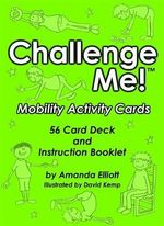 Challenge Me! : Mobility Activity Cards - Amanda Elliott
