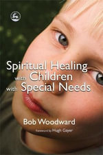 Spiritual Healing with Children with Special Needs - Bob Woodward