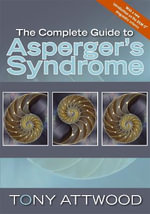 The Complete Guide to Asperger's Syndrome - Tony Attwood
