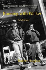 Running with Walker : A Memoir - Robert Hughes