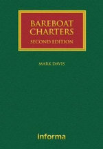 Bareboat Charters : A Practical Guide to the Legal and Insurance Implications - Mark Davis