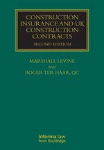 Construction Insurance and UK Construction Contracts :  Second Edition - Marshall Levine