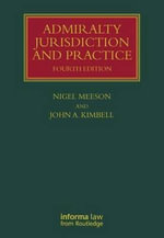 Admiralty Jurisdiction and Practice - Nigel Meeson