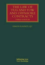 The Law of Tug and Tow and Offshore Contracts : Third Edition - Simon Rainey