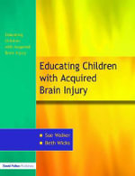 Education of Children with Acquired Brain Injury - Sue Walker
