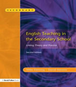 English Teaching in the Secondary School : Linking Theory and Practice - Mike Fleming