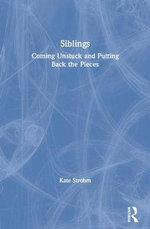 Siblings: Stories of Everyday Life with Children Who are Different : Brothers and Sisters of Children with Special Needs - Kate Strohm