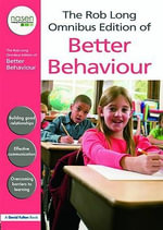 The Rob Long Omnibus Edition of Better Behaviour - Rob Long