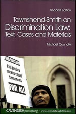Townshend-Smith on Discrimination Law : Text, Cases and Materials - Michael Connolly