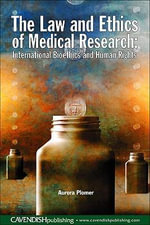 The Law and Ethics of Medical Research : International Bioethics and Human Rights - Aurora Plomer