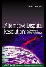Alternative Dispute Resolution : A Developing World Perspective - Albert Fiadjoe