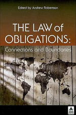 The Law of Obligations : Connections and Boundaries - Andrew Robertson