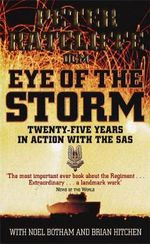 Eye of the Storm : Twenty-Five Years in Action with the SAS - Peter Ratcliffe