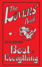 The Lovers Book : For the Lover Who's Best at Everything - Kate Gribble