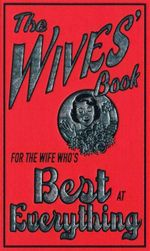 Wives' Book : For the Wife Who's Best at Everything - Alison Maloney