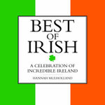 Best of Irish : A Celebration of Incredible Ireland - Hannah Mulholland