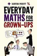 Everyday Maths for Grown-Ups : Isaac Newton and His Falling Apple - Kjartan Poskitt