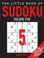 The Little Book of Sudoku 5 : No. 5 - Gareth Moore