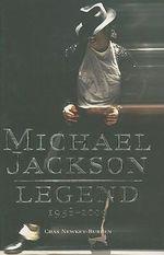 Michael Jackson : Legend: 1958-2009 - Chas Newkey-Burden