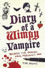 Diary of a Wimpy Vampire : The Undead Have Feelings Too - Tim Collins