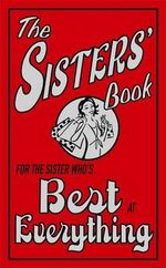 The Sisters' Book : For the Sister Who's Best at Everything - Alison Maloney