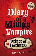 Prince of Dorkness : Diary of a Wimpy Vampire - Tim Collins