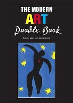 The Modern Art Doodle Book : Create Your Own Masterpiece - Michael O'Mara Books